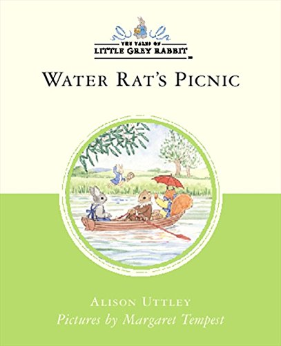 Water Rat's Picnic (Little Grey Rabbit Classic Series) By Alison Uttley