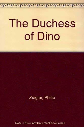 The Duchess of Dino By Philip Ziegler