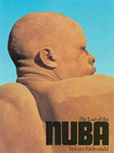 The Last of the Nuba By Leni Riefenstahl