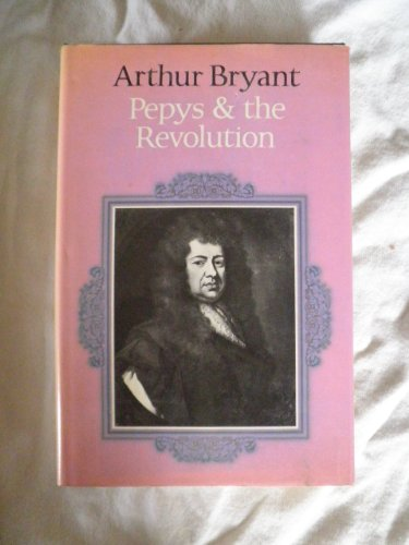 Pepys and the Revolution of 1688 By Arthur Bryant