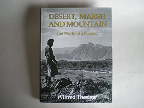 Desert, Marsh and Mountain By Wilfred Thesiger