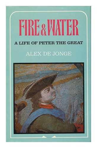 Fire and Water By Alex de Jonge