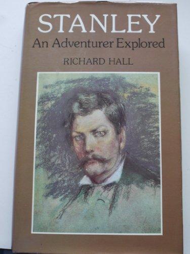 Stanley: An Adventurer Explored: An Adventure Explored By Richard Hall