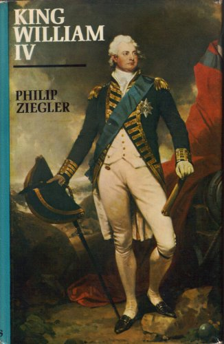 King William IV By Philip Ziegler