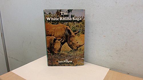 White Rhino Saga By Ian Player