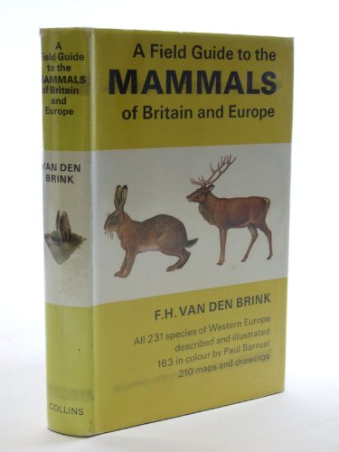 Field Guide to the Mammals of Britain and Europe By F.H.Van Den Brink