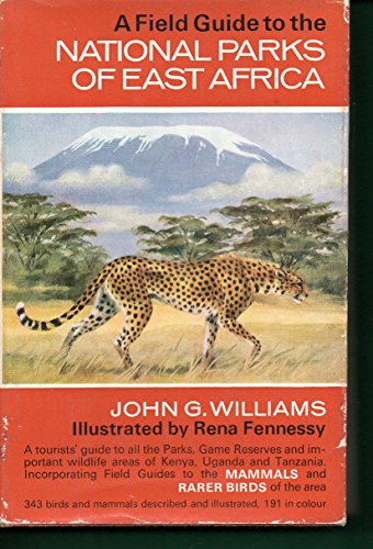 Field Guide to the National Parks of East Africa By John George Williams
