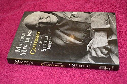 Conversion: A Spiritual Journey By Malcolm Muggeridge