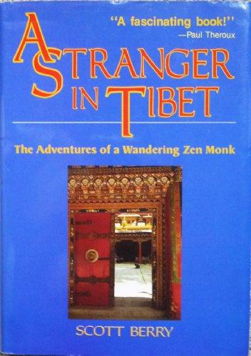 A Stranger in Tibet: Adventures of a Zen Monk - Life of Kawaguchi Ekai By Scott Berry