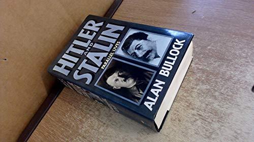 Hitler and Stalin: Parallel Lives by Alan Bullock,Baron Bullock