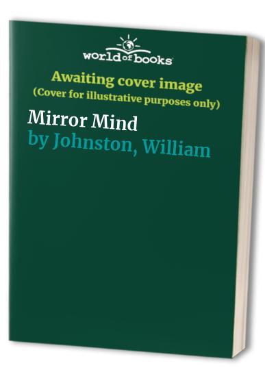 Mirror Mind By William Johnston