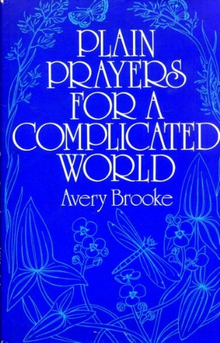 Plain Prayers for a Complicated World By Avery Brooke