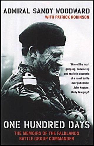 One Hundred Days: Memoirs of the Falklands Battle Group Commander By Sandy Woodward