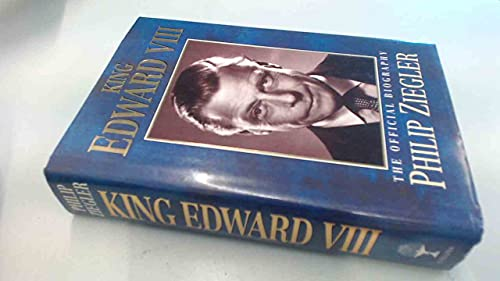 King Edward VIII: The Official Biography By Philip Ziegler