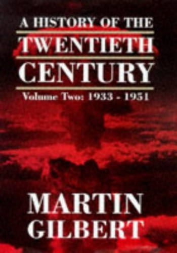 History of the Twentieth Century By Martin Gilbert