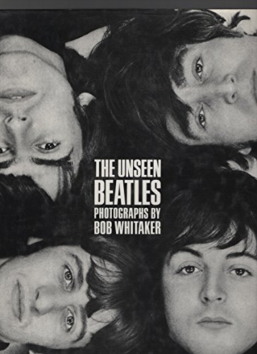 The Unseen Beatles By Bob Whitaker