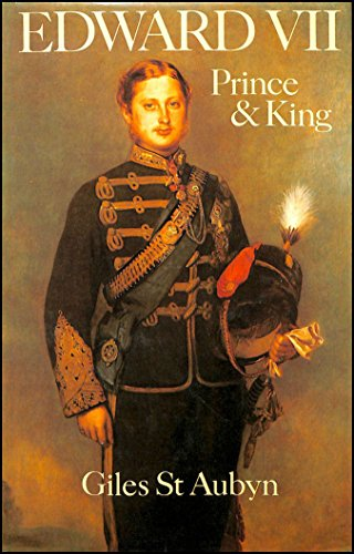 Edward VII: Prince and King By Giles St.Aubyn