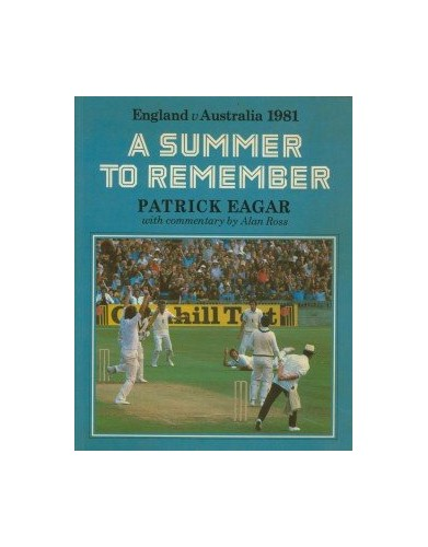 Summer to Remember: England Versus Australia, 1981 By Patrick Eagar