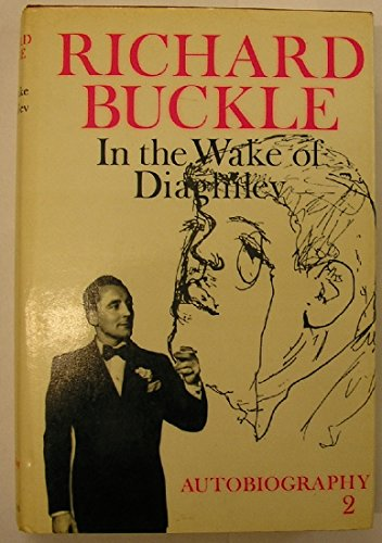 In the Wake of Diaghilev By Richard Buckle