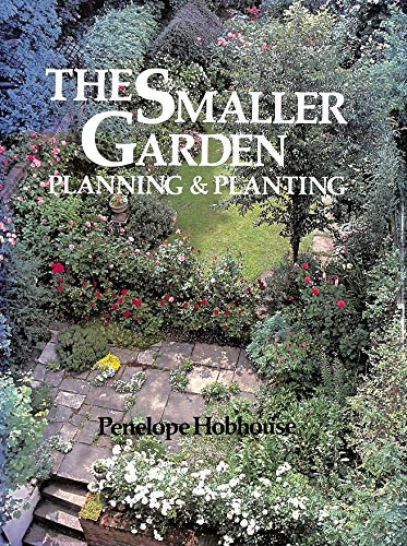 Smaller Garden: Planning and Planting by Penelope Hobhouse