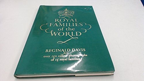 Royal Families of the World By Reginald Davies