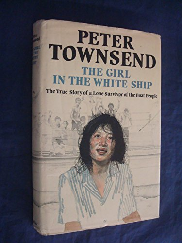 Girl in the White Ship, The By Peter Townsend