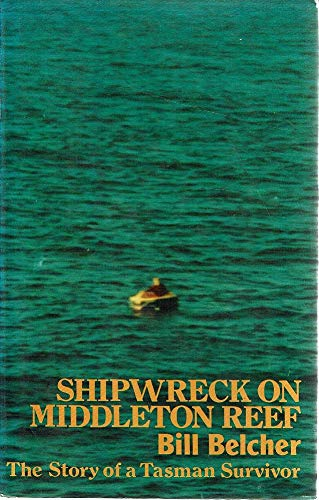 Shipwreck on Middleton Reef: The Story of a Tasman Survivor By Aileen Belcher