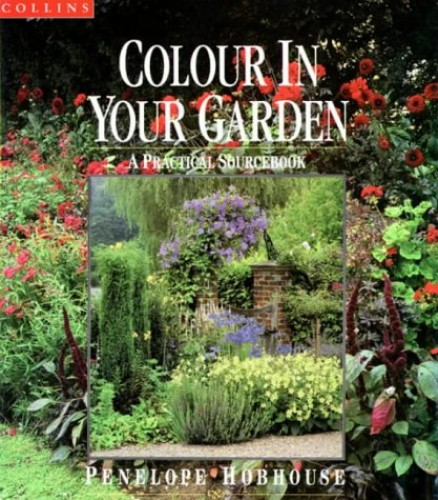 Colour in Your Garden by Penelope Hobhouse