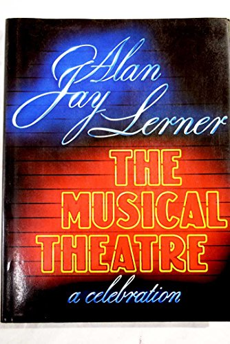The Musical Theatre By Alan Jay Lerner