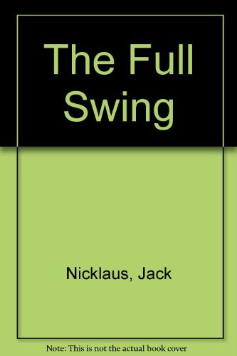 The Full Swing By Jack Nicklaus