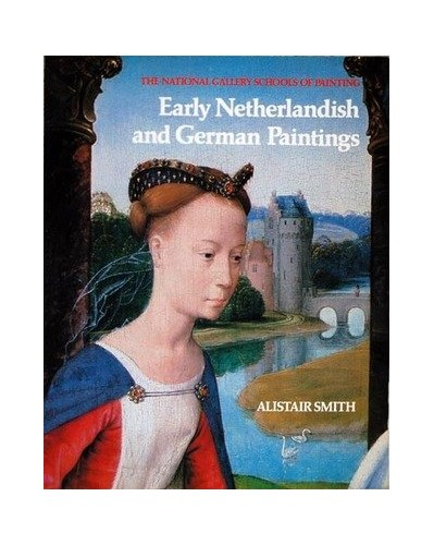 Netherlandish and German Paintings By Alistair Smith
