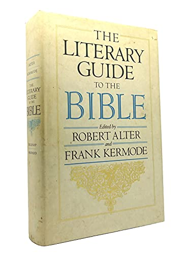 The Literary Guide to the Bible By Edited by Robert Alter