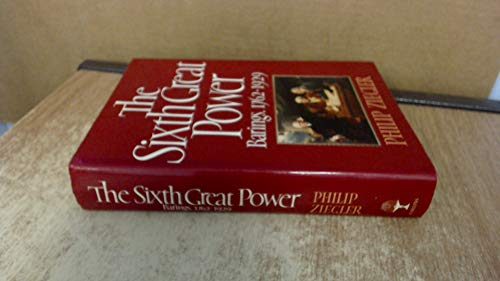 The Sixth Great Power By Philip Ziegler
