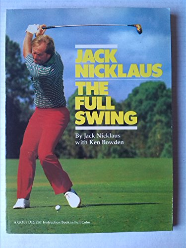 Full Swing By Jack Nicklaus