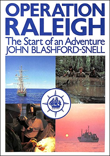 Operation Raleigh - The Start of an Adventure By John Blashford-Snell