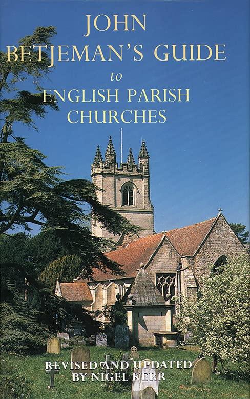 Betjeman's Parish Churches By Edited by Nigel Kerr