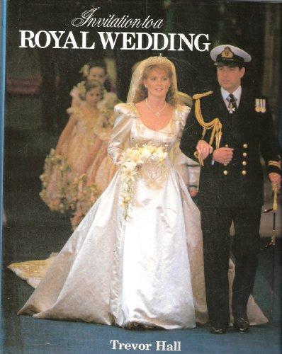 Invitation to a Royal Wedding By Trevor Hall