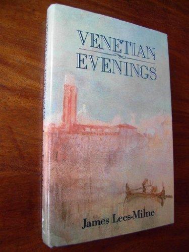 Venetian Evenings By James Lees-Milne