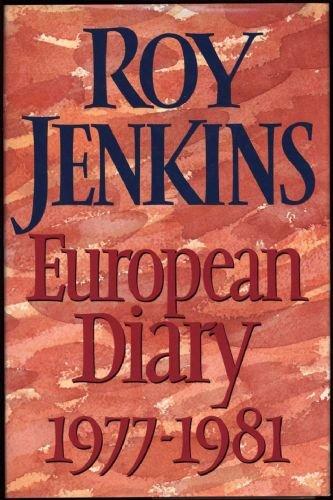 European Diary, 1977-81 By Roy Jenkins