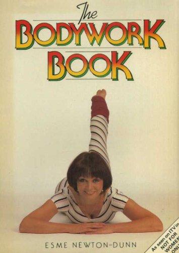 The Bodywork Book By Esme Newton-Dunn