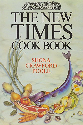 "New ""Times"" Cook Book By Shona Crawford Poole"