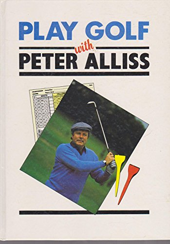 Play Golf with Peter Alliss By Peter Alliss
