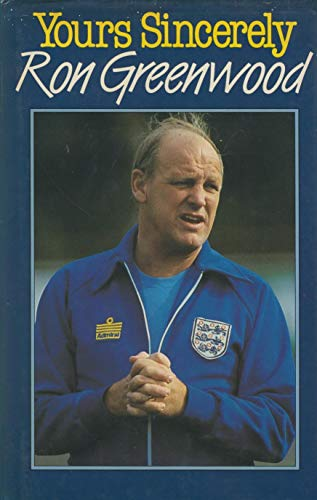 Yours Sincerely By Ron Greenwood