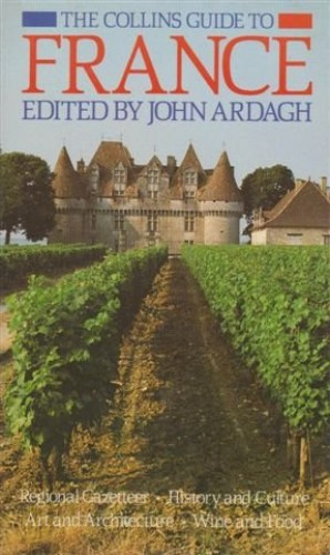 Guide to France By Edited by John Ardagh