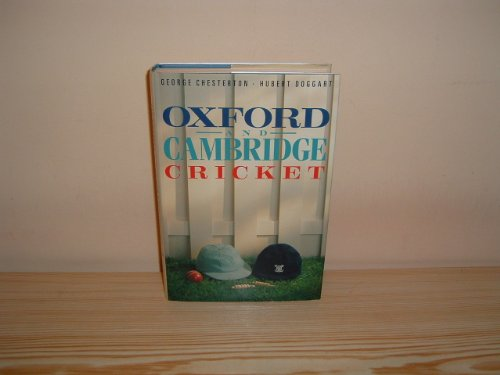 Oxford and Cambridge Cricket (The MCC cricket library) By Hubert Doggart