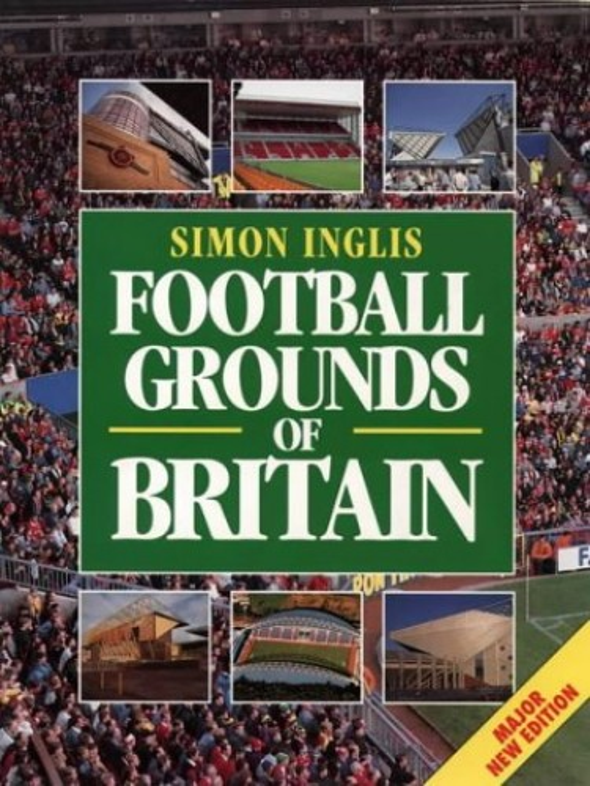 Football Grounds of Britain By Simon Inglis