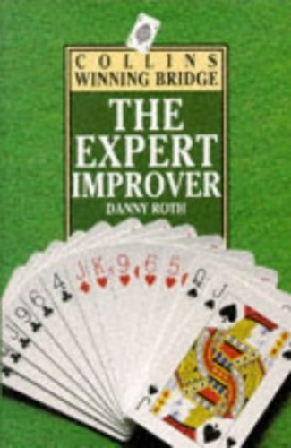Bridge: The Expert Improver (Collins Winning Bridge) By D.L.M. Roth