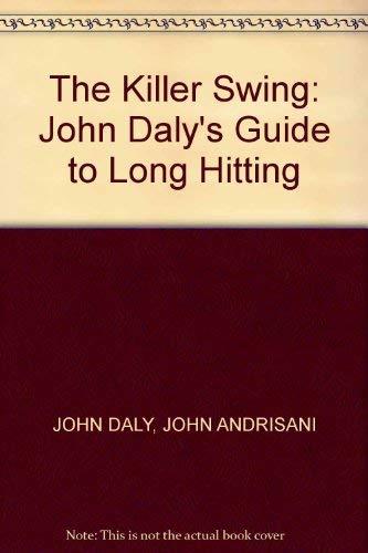 The Killer Swing By John Daly