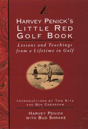 Little Red Golf Book: Lessons and Teachings from a Lifetime in Golf By Harvey Penick