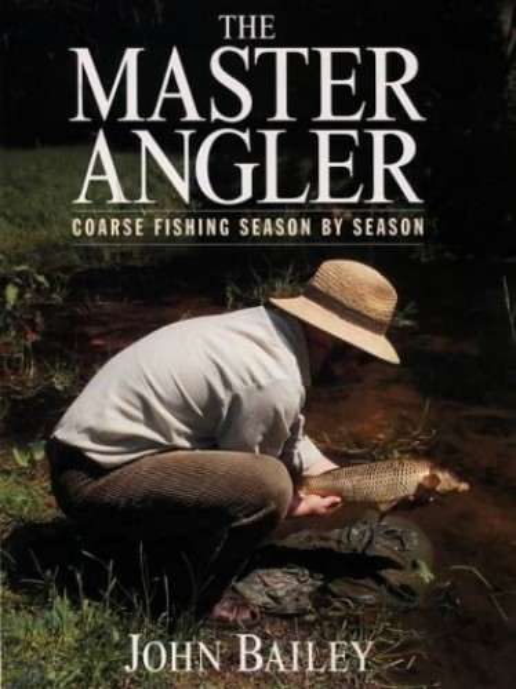 The Master Angler By John Bailey